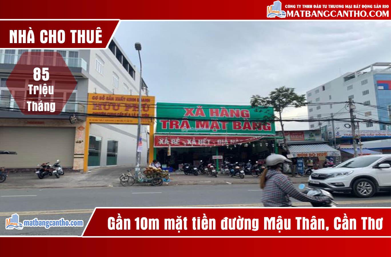 CHO THUÊ NHÀ – Mặt Bằng Ngang 9,5m Mặt Tiền Đường Mậu Thân, P.Xuân Khánh, Q.Ninh Kiều, Tp Cần Thơ.