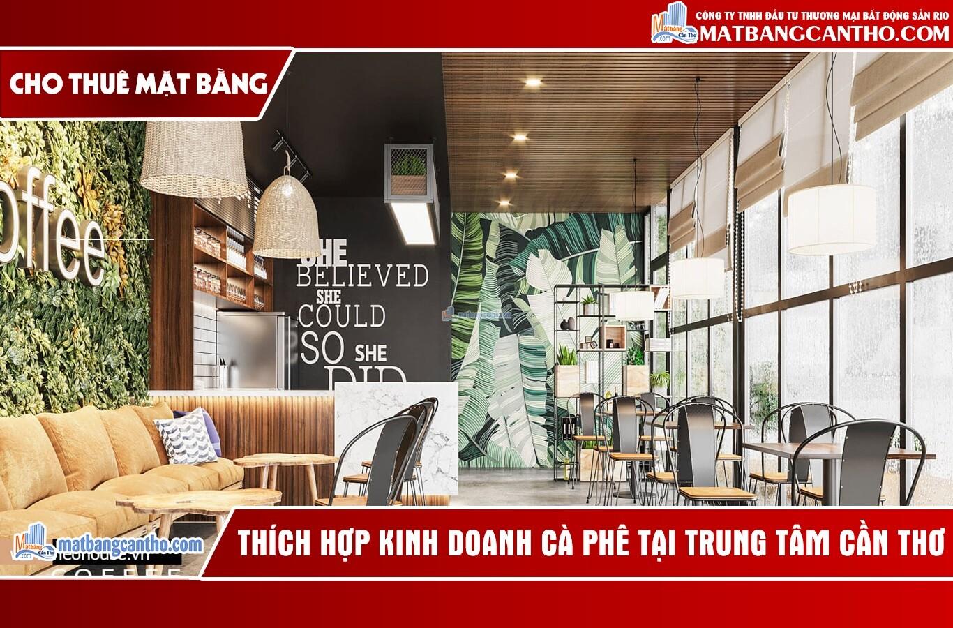 Cho thuê mặt bằng kinh doanh Cafe Ninh Kiều – Cần Thơ – Tháng 3/2021